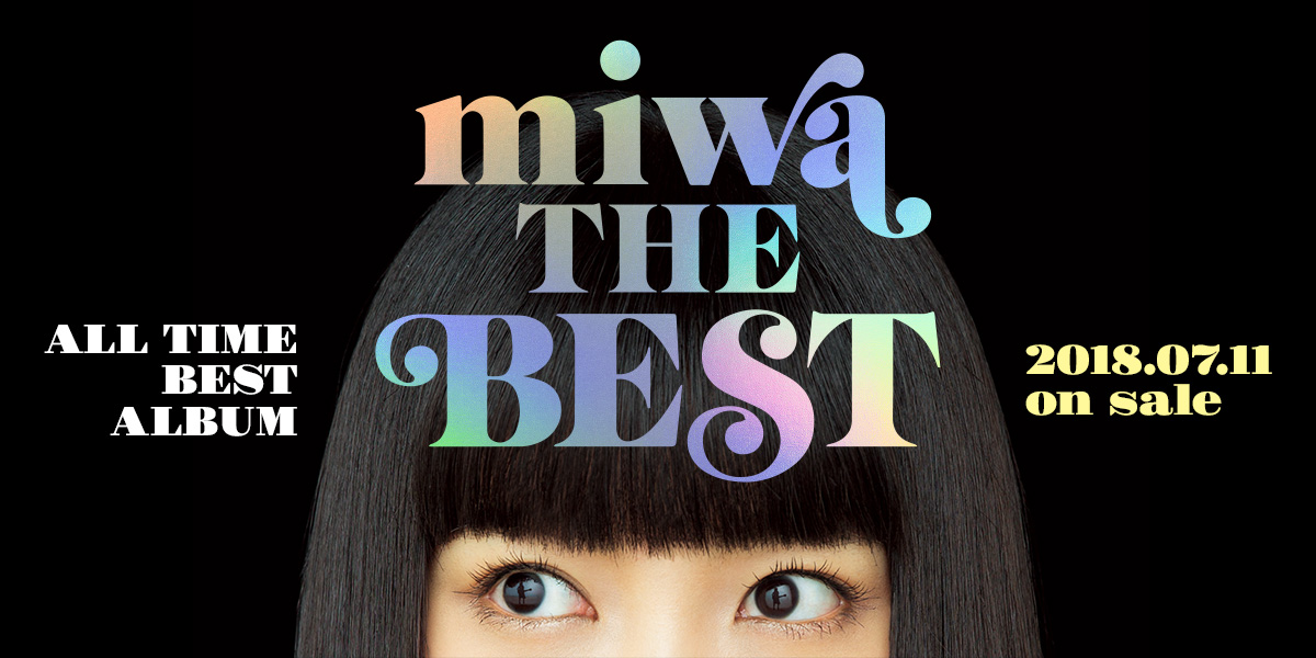 ALL TIME BEST ALBUM「miwa THE BEST」2018.07.11 on sale